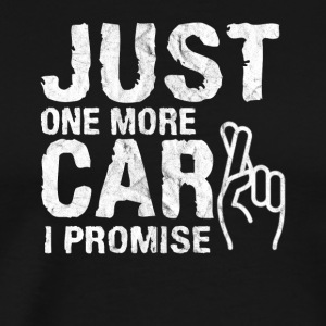 Just one more Car I promise Gift Tee - Men's Premium T-Shirt