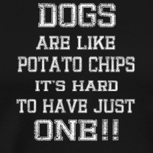 DOGS ARE IKE POTATO CHIPS - Men's Premium T-Shirt