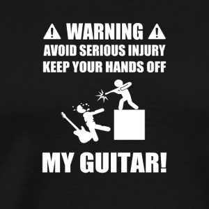 Warning Keep your Hands Off my Guitar - Men's Premium T-Shirt