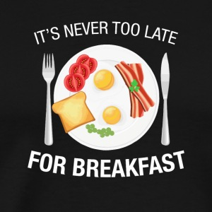 It's Never Too Late For Breakfast Funny Bacon - Men's Premium T-Shirt