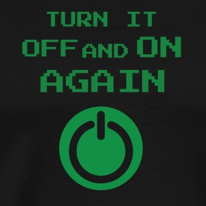 turn it off and on again - Men's Premium T-Shirt