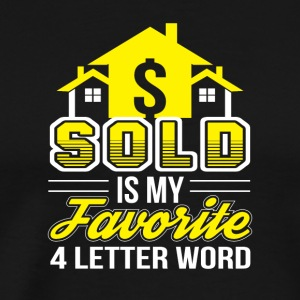 Sold Favorite Four Letter Word Realtor - Men's Premium T-Shirt