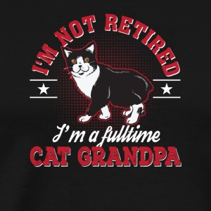 Not Retired Im Full Time Cat Grandpa - Men's Premium T-Shirt