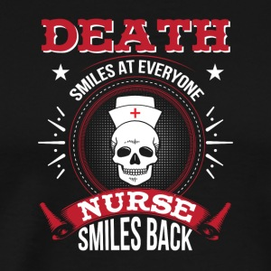 Death Smile Everyone Nurses Smile Back - Men's Premium T-Shirt