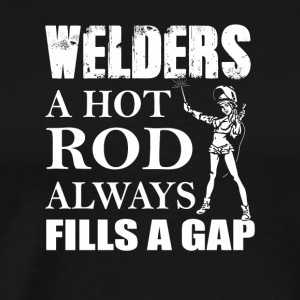 A Hot Rod Always Fills Gap Funny Welder - Men's Premium T-Shirt