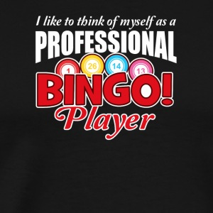Bingo Player Think Myself As Professional - Men's Premium T-Shirt