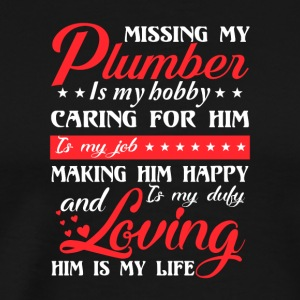 Plumber Wife Hobby Caring For Him Is Job - Men's Premium T-Shirt