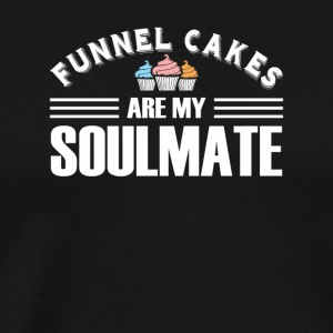 Funnel Cakes Are My Soulmate Funnel Cake - Men's Premium T-Shirt