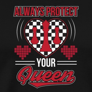 Always Protect Your Queen Cool Chess - Men's Premium T-Shirt