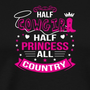 Half Cowgirl Half Princess All Country - Men's Premium T-Shirt