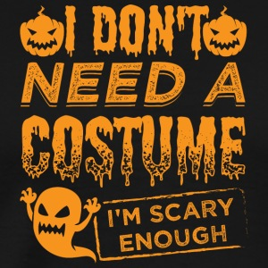 Scary Halloween Costume Shirt Scary Enough o - Men's Premium T-Shirt