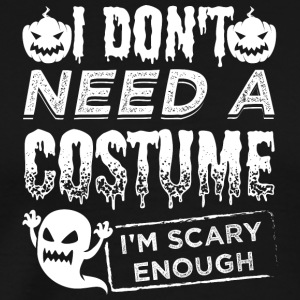 Scary Halloween Costume Shirt Scary Enough - Men's Premium T-Shirt