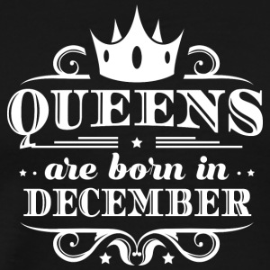 Funny Birthday Shirt Queens Are Born in December - Men's Premium T-Shirt