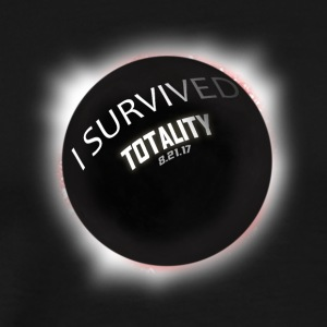 I Survived Totality. I saw Totality. Total Eclipse - Men's Premium T-Shirt