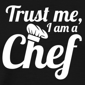 Trust me i am a chef - Men's Premium T-Shirt