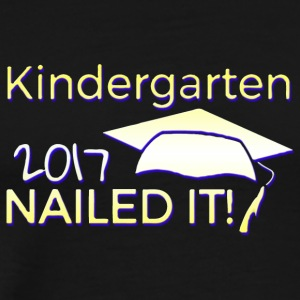 Kindergarten 2017 NAILED IT Graduation - Men's Premium T-Shirt