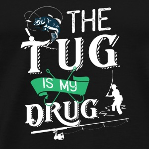 (Gift) - Fishing - The Tug is my Drug - Men's Premium T-Shirt