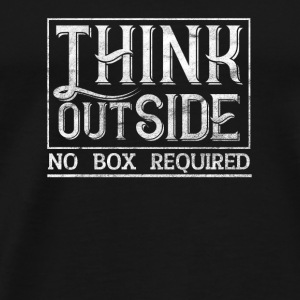 Think Outside No Box Required - Men's Premium T-Shirt