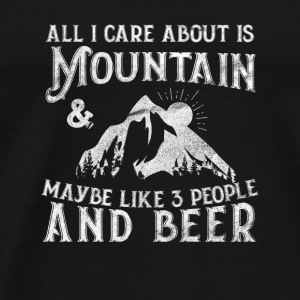 All I care about is Mountain & 3 people and beer - Men's Premium T-Shirt