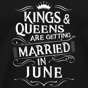 Kings and Queens are getting married in June - Men's Premium T-Shirt