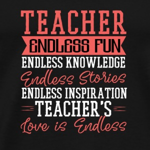 Teacher Endless Fun Knowledge Love is Endless - Men's Premium T-Shirt