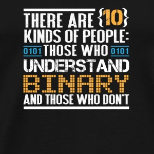 10 kinds people those understand and don't binary - Men's Premium T-Shirt