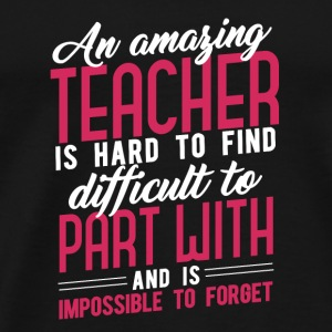 An amazing teacher is hard to find - Men's Premium T-Shirt