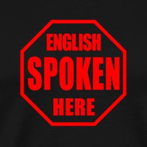 English Spoken Here - Men's Premium T-Shirt
