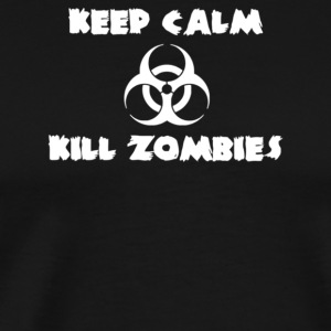 Keep Calm Kill Zombies - Men's Premium T-Shirt