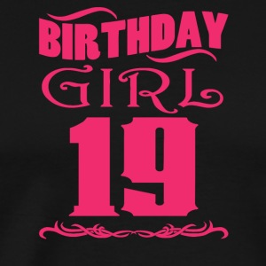 Birthday Girl 19 years old - Men's Premium T-Shirt