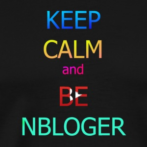 keep calm and be nbloger - Men's Premium T-Shirt