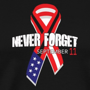 Never forget September 11 2001 T Shirt - Men's Premium T-Shirt