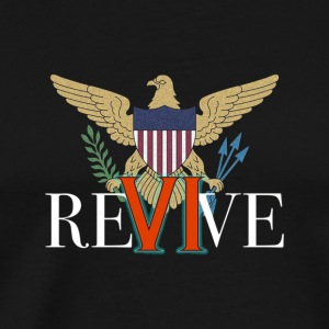 Revive the VI US Virgin Islands Strong T Shirt - Men's Premium T-Shirt