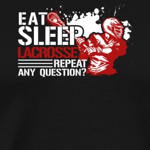 Eat Sleep Lacrosse Shirt - Men's Premium T-Shirt