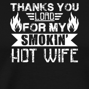 Smokin Hot Wife Shirt - Men's Premium T-Shirt