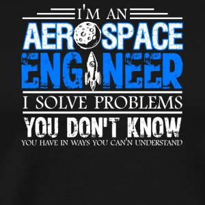 I'm An Aerospace Engineer Shirt - Men's Premium T-Shirt