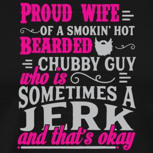 Proud Wife Of A Bearded Chubby Guys T Shirt - Men's Premium T-Shirt