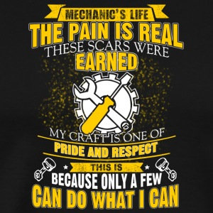 Mechanic's Life The Pain Is Real T Shirt - Men's Premium T-Shirt