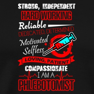 Phlebotomist Hard Working Shirts - Men's Premium T-Shirt