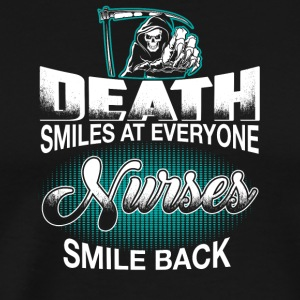Death smiles at everyone, nurses smile back - Men's Premium T-Shirt
