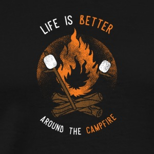 Life is better around the Campfire - Men's Premium T-Shirt