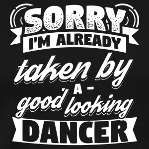 Funny Dance Dancing Shirt Already Taken - Men's Premium T-Shirt