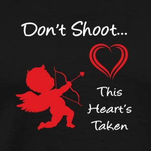 Don't Shoot, This Heart's Taken - Men's Premium T-Shirt