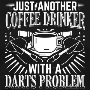 Funny Dart Darts Darter Shirt Coffe Drinker - Men's Premium T-Shirt
