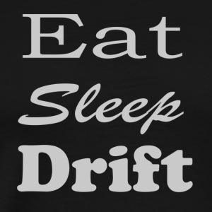 Eat, Sleep, Drift. - FiringOrder - Men's Premium T-Shirt