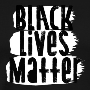 black lives matter quote - Men's Premium T-Shirt
