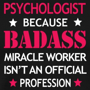 Psychologist Job Shirt/Hoodie Gift-Badass Worker - Men's Premium T-Shirt