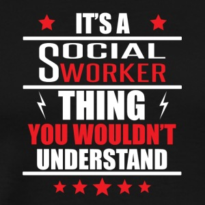 It's A Social Worker Thing - Men's Premium T-Shirt