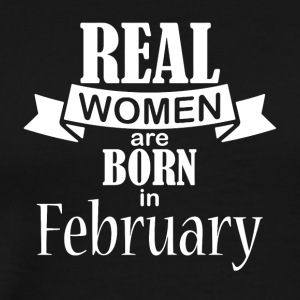 Real women born in February - Men's Premium T-Shirt