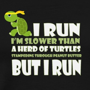 I run I'm slower than a herd of turtles - Men's Premium T-Shirt